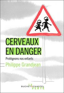Cerveaux danger Philippe Grandjean
