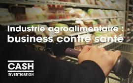 Cash investigation industrie agro-alimentaire